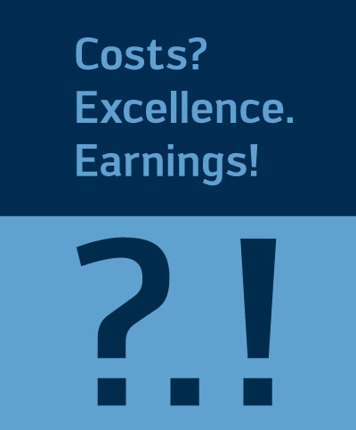 Costs? Excellence. Earnings!